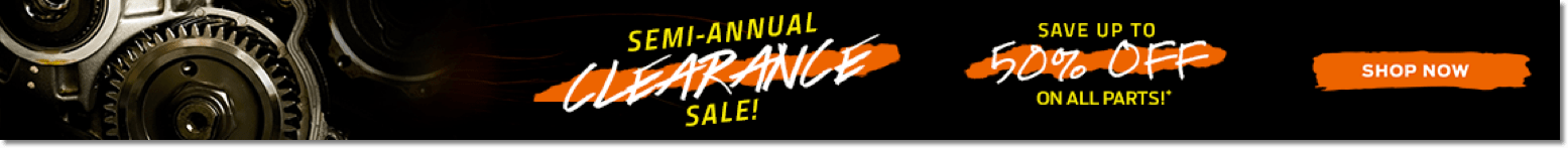 semi-annual clearance sale. up to 50% off on all parts!